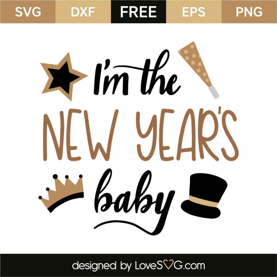I'm the New Year's baby | Lovesvg.com