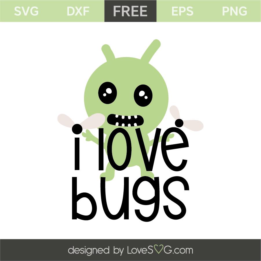 Download I love bugs | Lovesvg.com