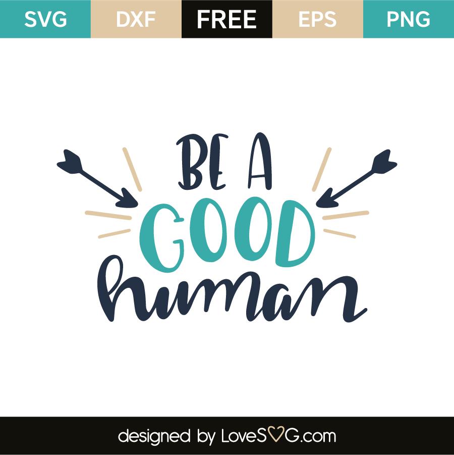 Be A Good Human