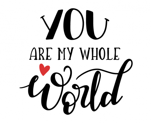 You Are My Whole World Quotes