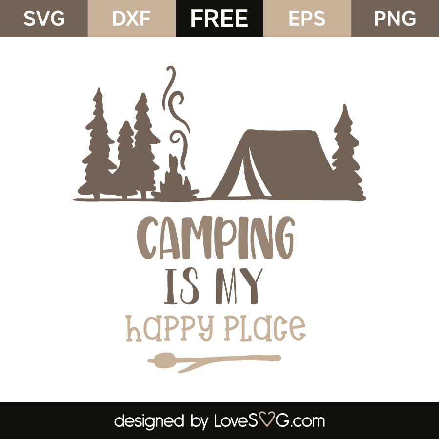 Camping Is My Happy Place Lovesvg Com
