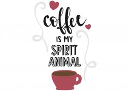 Coffee is spirit animal
