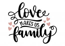 Love make us family