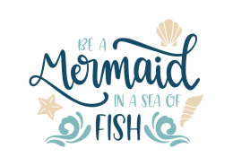 Be a mermaid in a sea of fish