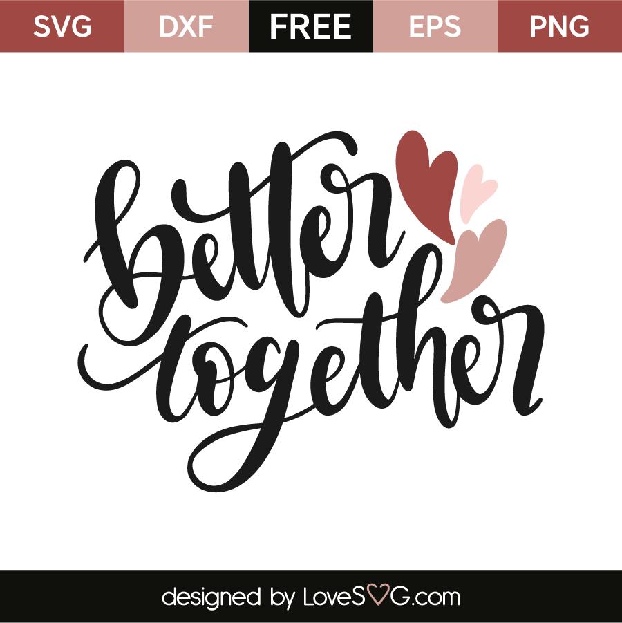 better together lovesvg com