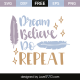 Dream believe do repeat