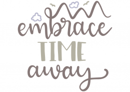 Embrace time away