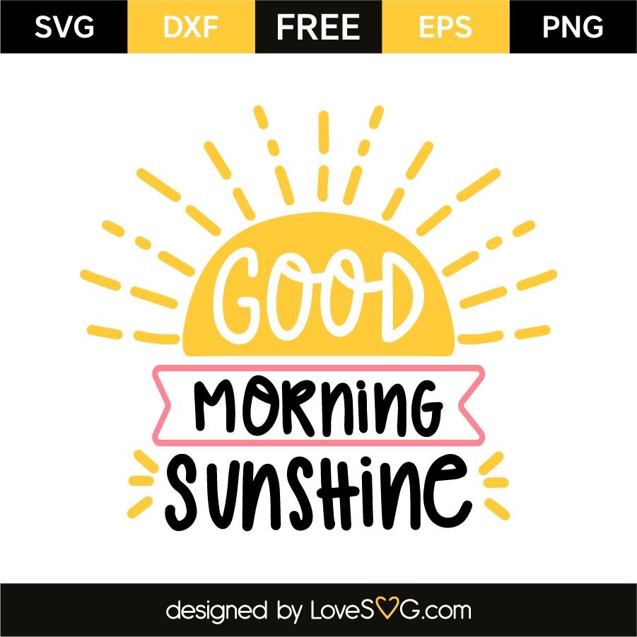 Shortstraw Good Morning Sunshine Zip : Good morning sunshine lovesvg