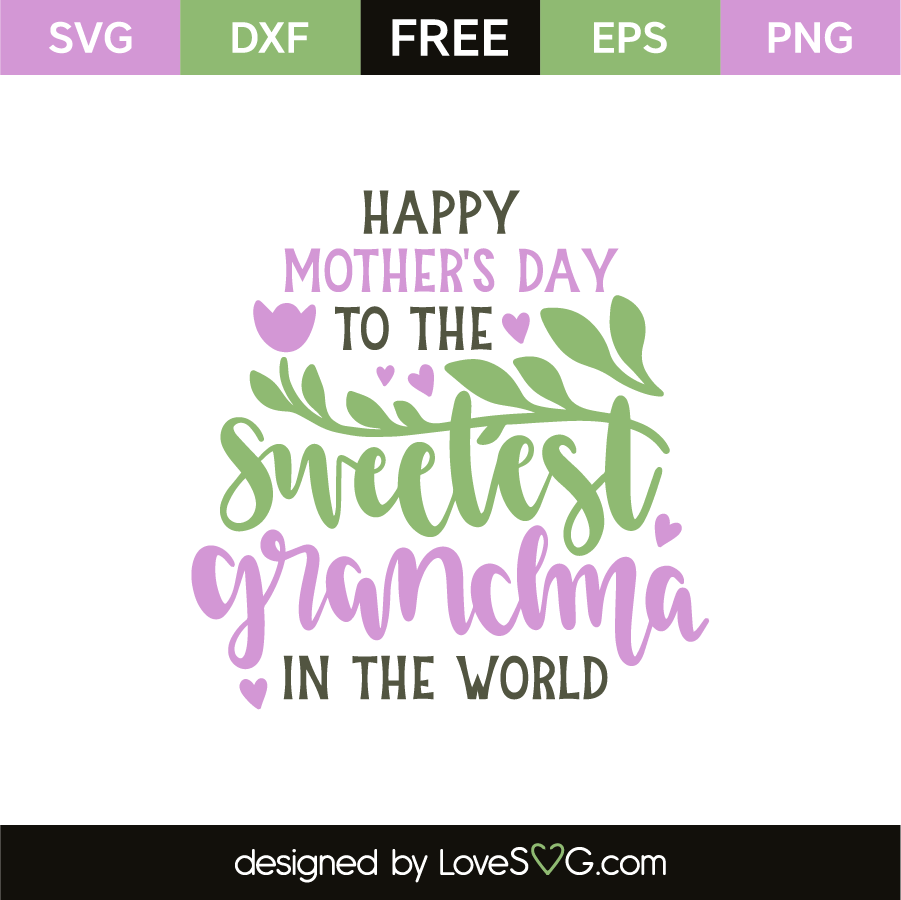 Happy mother's day to the sweetest grandma in the world ...