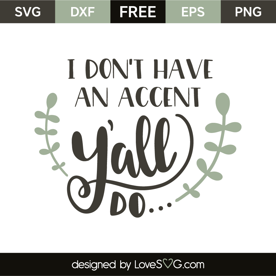I don't have an accent y'all do | Lovesvg.com