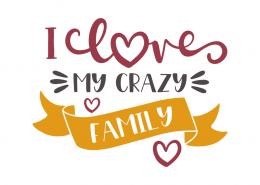 I love my crazy family