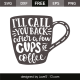 Il'l call you back after a few cups of coffee