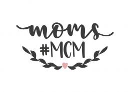 Moms #MCM