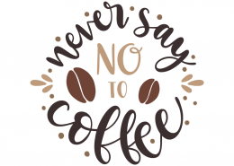 Never say not to coffee