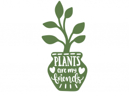 Plants are my friends