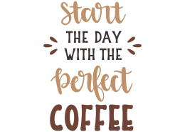 Start the day with the perfect coffee