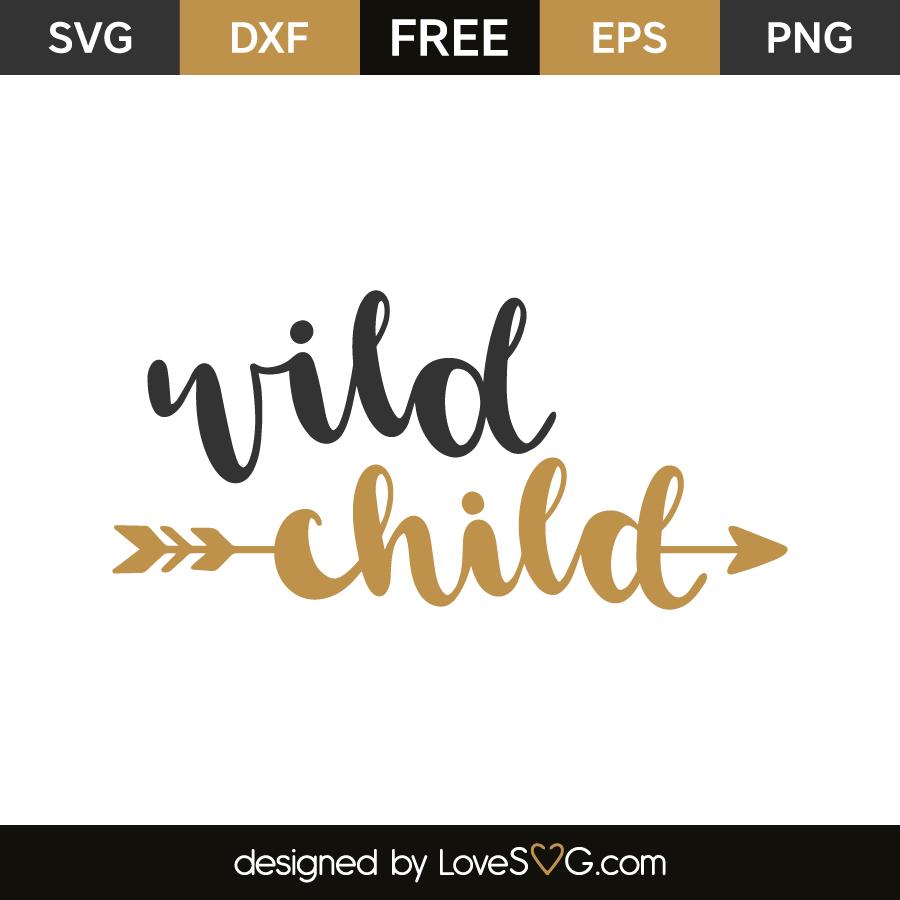 Wild Child | Lovesvg.com