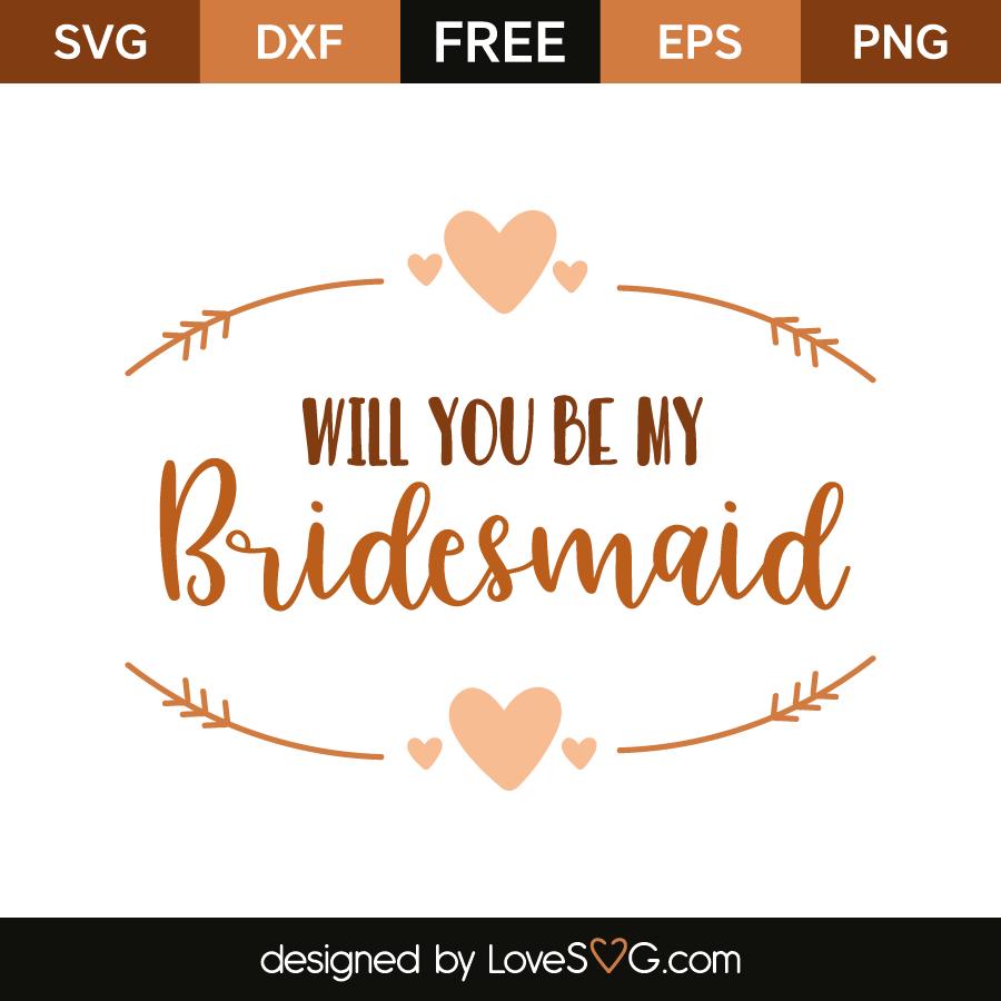 will you be my bridesmaid lovesvg com