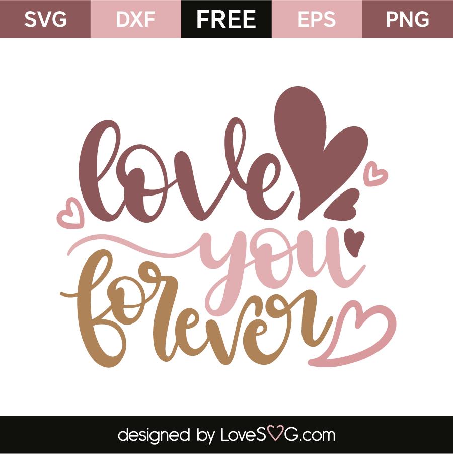 Love you forever | Lovesvg com