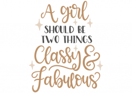 A girl should be two things Classy and Fabolous