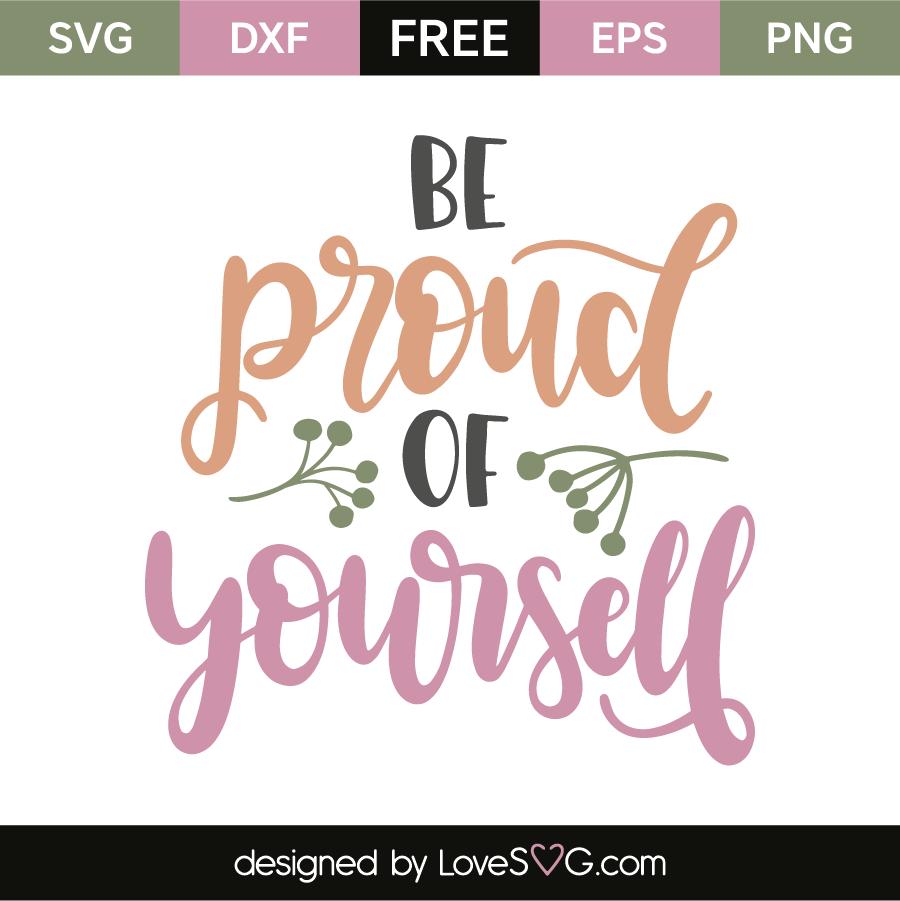 Be Proud Of Yourself Lovesvgcom
