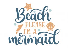 Beach please i'm a mermaid