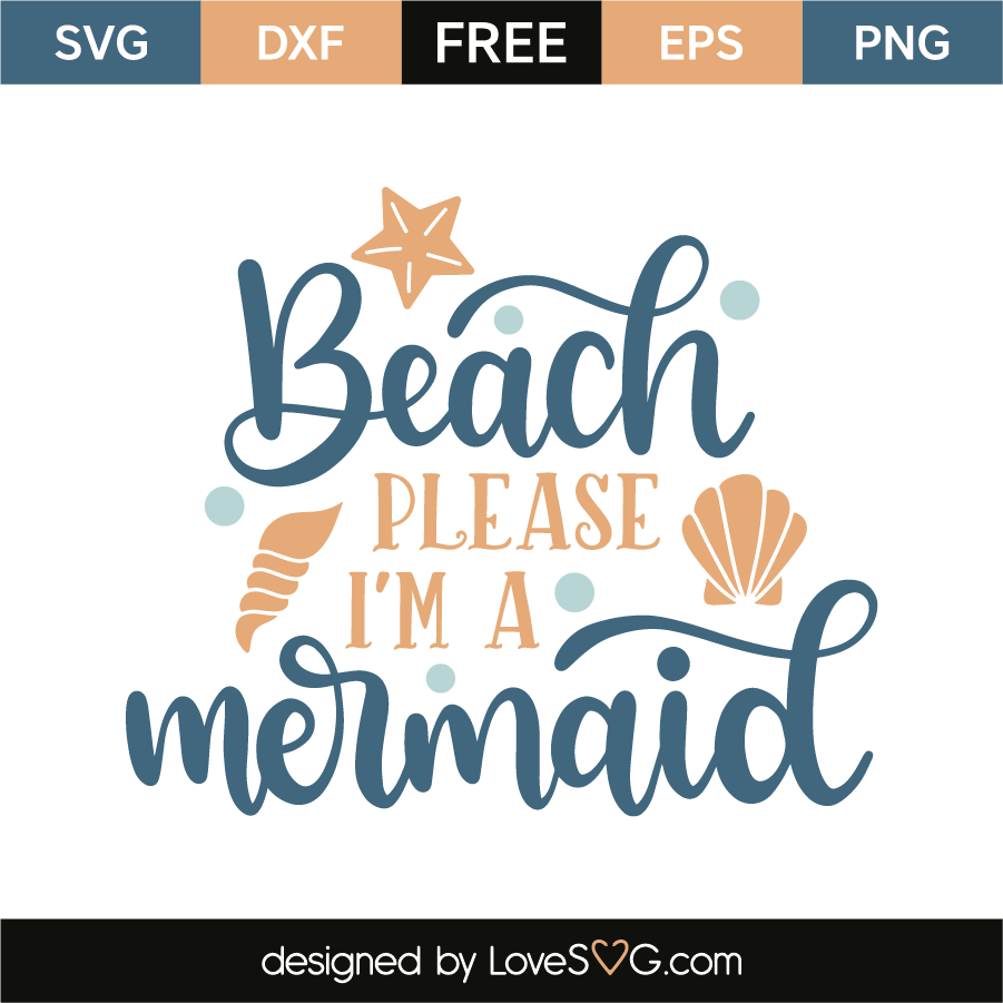 Beach please i'm a mermaid | Lovesvg com