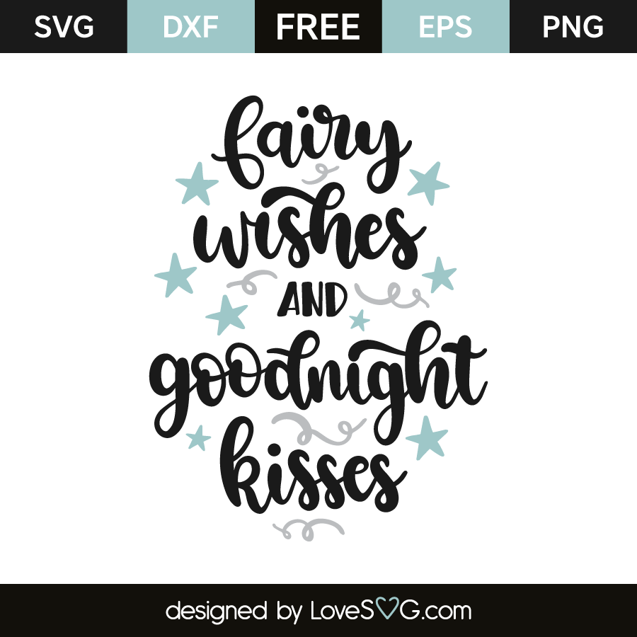 Fairy wishes and goodnight kisses | Lovesvg com