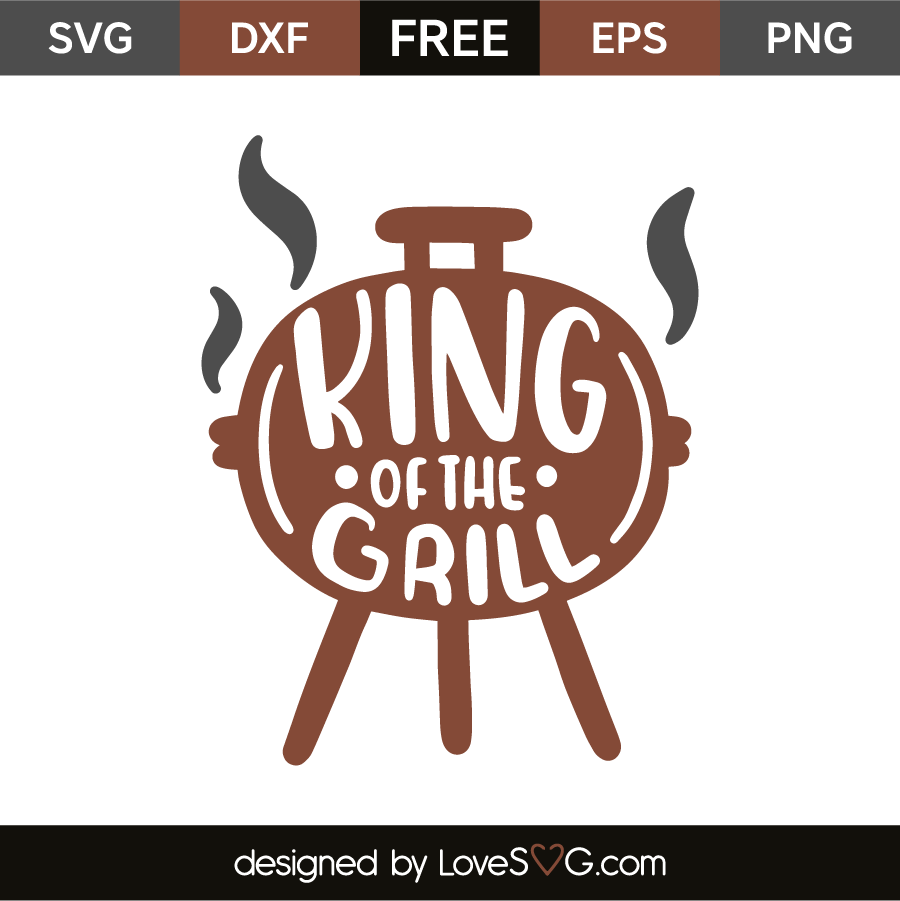 King of the Grill SVG Cut File | Lovesvg com