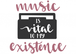 Music is my vital existence