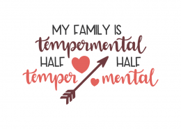 My family is tempermental half temper half mental