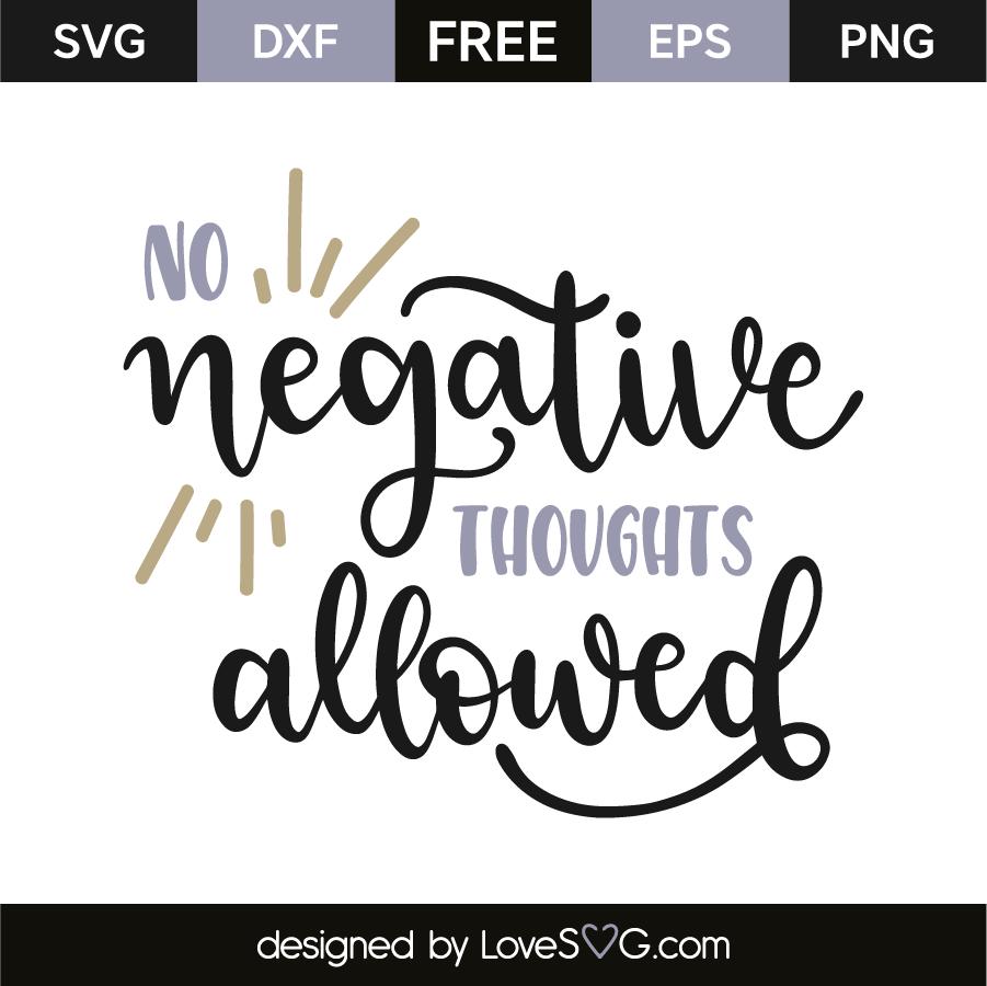 no negative thoughts allowed lovesvgcom