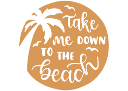Take me down to the beach