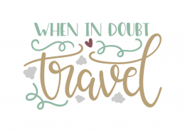 When in doubt travel