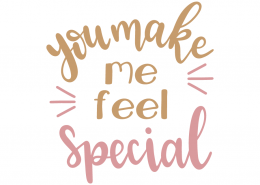 You make me feel special