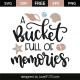 A bucket full of memories