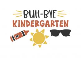 Buh-bye kindergarten