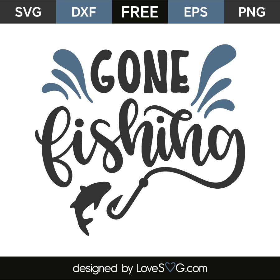 Gone fishing | Lovesvg.com