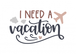 I need vacation