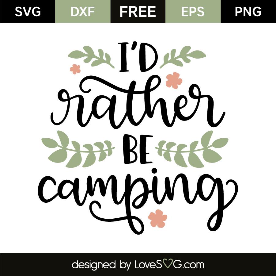 I'd rather be camping | Lovesvg com
