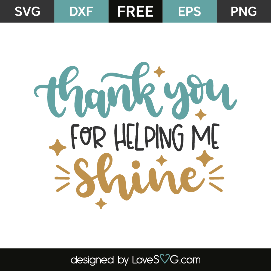 Thanks For Helping Me Grow Quotes: Thank You For Helping Me Shine