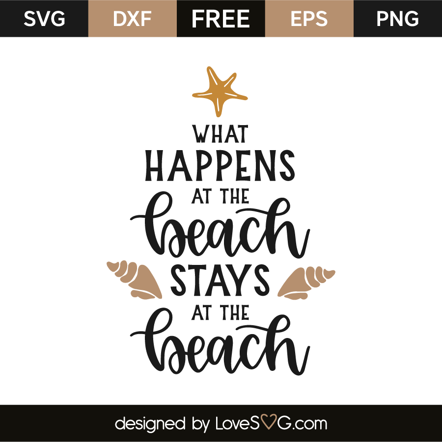 What happens at the beach stays at the beach | Lovesvg com