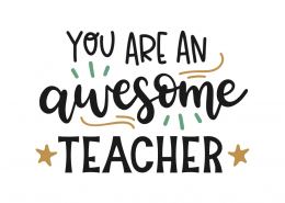 You are an awesome teacher