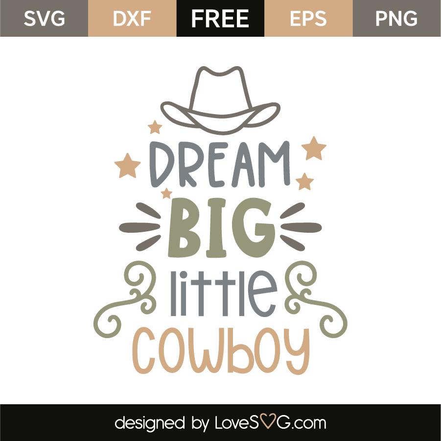 Dream big little cowboy