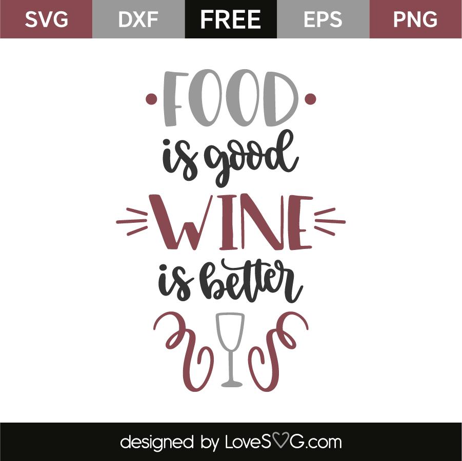 Food is good wine is better