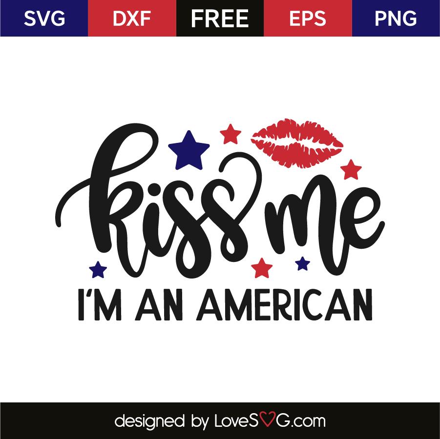 Download Kiss me i'm an American | Lovesvg.com