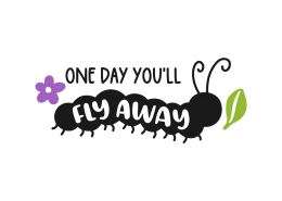 One day you'll fly away