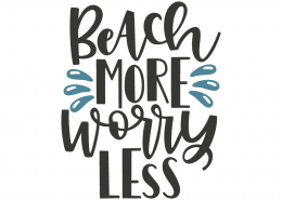 Beach more worry less