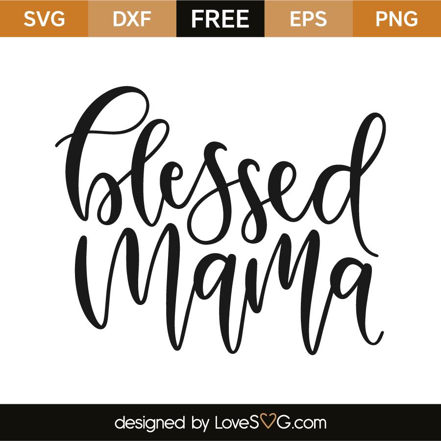 719a0ec3f4387 Blessed mama | Lovesvg.com