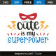 Cute is my superpower